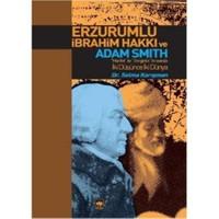Erzurumlu İbrahim Hakkı Ve Adam Smith - Selma Karışman