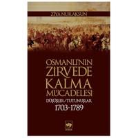 Osmanlı'nın Zirvede Kalma Mücadelesi - Düşüşler / Tutunuşlar 1703 - 1789