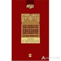İstanbul Kütüphanelerine Göre Üç Bibliyografya - (Birgili Mehmet Efendi - Ebussuud Efendi - Gelibolu-Hüseyin Nihal Atsız