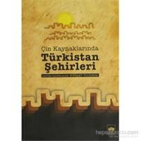 Çin Kaynaklarında Türkistan Şehirleri-Kolektif