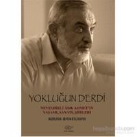 Yokluğun Derdi Nevşehirli Âşık Ahmet'in Yaşamı, Sanatı, Şiirleri