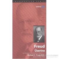 Freud Üzerine - Michael S. Trupp M.D.