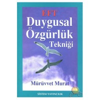 Eft - Duygusal Özgürlük Tekniği - Mürüvvet Murat