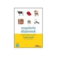 Resimlerle Düşünmek - Otizmin İçerden Anlatımı - Temple Grandin