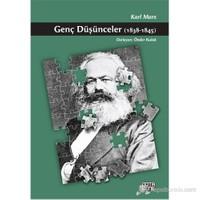 Genç Düşünceler (1838 - 1845)-Karl Marx