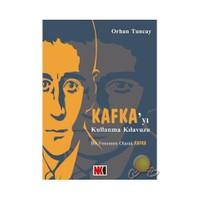 Kafka'Yı Kullanma Kılavuzu-Orhan Tuncay