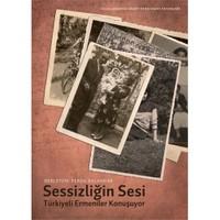 Sessizliğin Sesi: Türkiye Ermenileri Konuşuyor