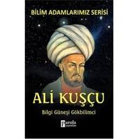 Bilim Adamlarımız Serisi: Ali Kuşçu