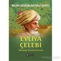 Bilim Adamlarımız Serisi - Evliya Çelebi - Ali Kuzu