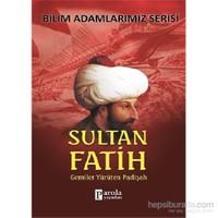 Bilim Adamlarımız Serisi - Sultan Fatih
