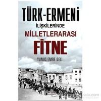 Türk Ermeni İlişkilerinde Milletlerarası Fitne-Yunus Emre Deli