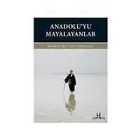 Anadolu'Yu Mayalayanlar-Sadık Yalsızuçanlar
