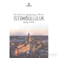 Bir Şehirli Kimliği Göstergesi Olarak İstanbulluluk
