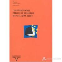 Tarih Öğretiminde Çoğulcu Ve Hoşgörülü Bir Yaklaşıma Doğru ( Towards A Pluralist And Tolerant Approa-Derleme