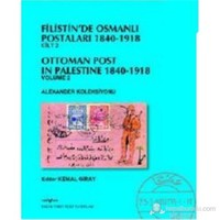 Filistin'De Osmanlı Postaları 1840-1918 Cilt 2 Kudüs Ottoman Post In Palestine 1840 , 1918 Volume 2-Kemal Giray