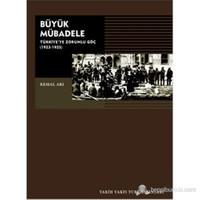 Büyük Mübadele Türkiye'ye Zorunlu Göç 1923-1925 - Kemal Arı