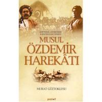Musul Özdemir Harekatı - Murat Güztoklusu