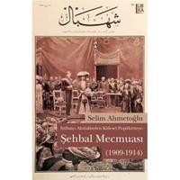 İttihatçı Aktüaliteden Kitlesel Popülariteye: Şehbal Mecmuası (1909 - 1914)
