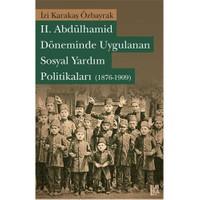 II. Abdülhamid Döneminde Uygulanan Sosyal Yardım Politikaları (1876-1909)