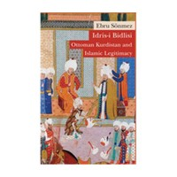 İdris-i Bidlisi: Ottoman Kurdistan and Islamic Legitimacy