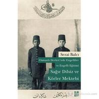 Osmanlı Devleti'nde Engelliler ve Engelli Eğitimi – Sağır Dilsiz ve Körler Mektebi
