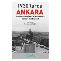 1930'Larda Ankara: Avusturya Büyükelçisi'Nin Gözüyle-Kolektif