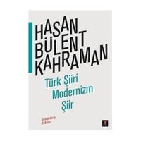 Türk Şiiri: Modernizm Şiir