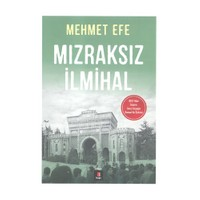Mızraksız İlmihal-Mehmet Efe