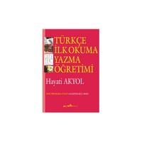 Türkçe İlkokuma Yazma Öğretimi (Hayati Akyol)