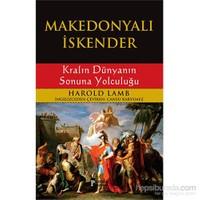Makedonyalı İskender - Kralın Dünyanın Sonuna Yolculuğu