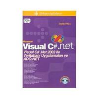 Microsoft Visual C#. Net Visual C# .Net 2003 İle Veritabanı Uygulamaları Ve Ado.Net