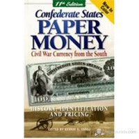 Confederate States Paper Money: Civil War Currency From The South, 11Th Edition