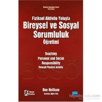Fiziksel Aktivite Yoluyla Bireysel Ve Sosyal Sorumluluk Öğretimi - Teaching Personal And Social Resp-Don Hellison