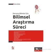 Bilimsel Araştırma Süreci - (Araştırmaya Düşünsel Hazırlık – Araştırmalarda Merak Edilenler – Bilim