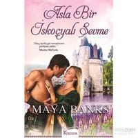 Asla Bir İskoçyalı Sevme - Maya Banks