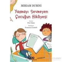 Yazmayı Sevmeyen Çocuğun Hikayesi - Miriam Dubini