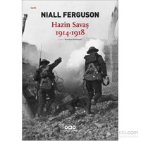 Hazin Savaş 1914 - 1918 - Niall Ferguson