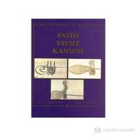 Klasik Dönemin Üç Hükümdarı Fatih, Yavuz, Kanuni-Ali Sevim