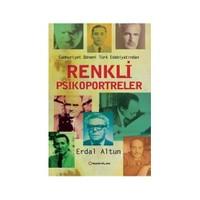 Cumhuriyet Dönemi Türk Edebiyatından Renkli Psikoportreler-Erdal Altun