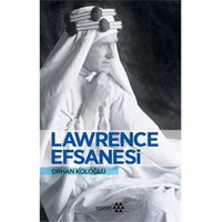 Lawrence Efsanesi - Orhan Koloğlu