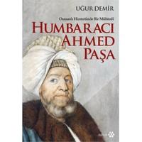 Osmanlı Hizmetinde Bir Mühtedi: Humbaracı Ahmed Paşa