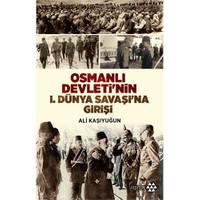 Osmanlı Devleti'Nin 1. Dünya Savaşı'Na Girişi