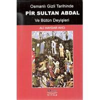 Osmanlı Gizli Tarihinde Pir Sultan Abdal ve Bütün Deyişleri (Ciltli)