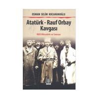 Atatürk - Rauf Orbay Kavgası