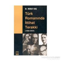 Türk Romanında İttihat Terakki (1908-2004)