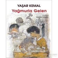 Yağmurla Gelen - Yaşar Kemal