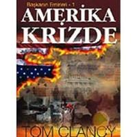 Başkanın Emirleri 1 - Amerika Krizde-Tom Clancy