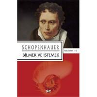 Bilmek Ve İstemek-Arthur Schopenhauer