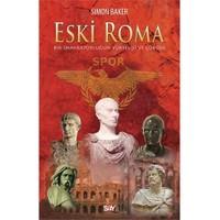 Eski Roma - (Bir İmparatorluğun Yükselişi ve Çöküşü)