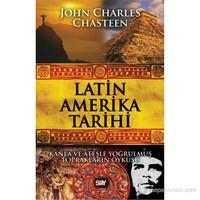 Latin Amerika Tarihi - John Charles Chasteen